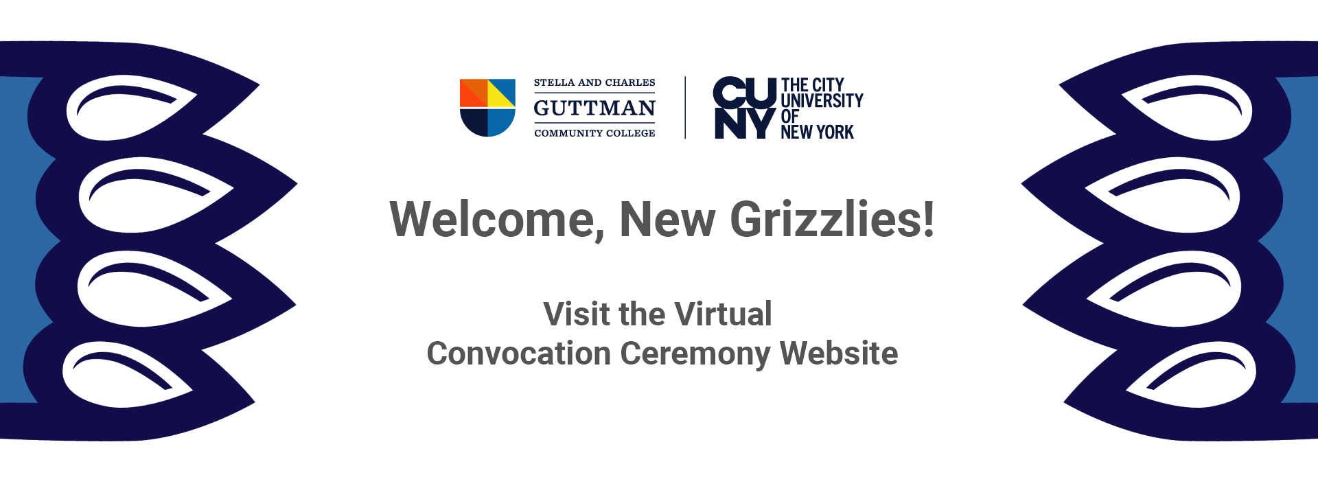 Welcome, new Grizzlies! Visit the Virtual Convocation Ceremony website
