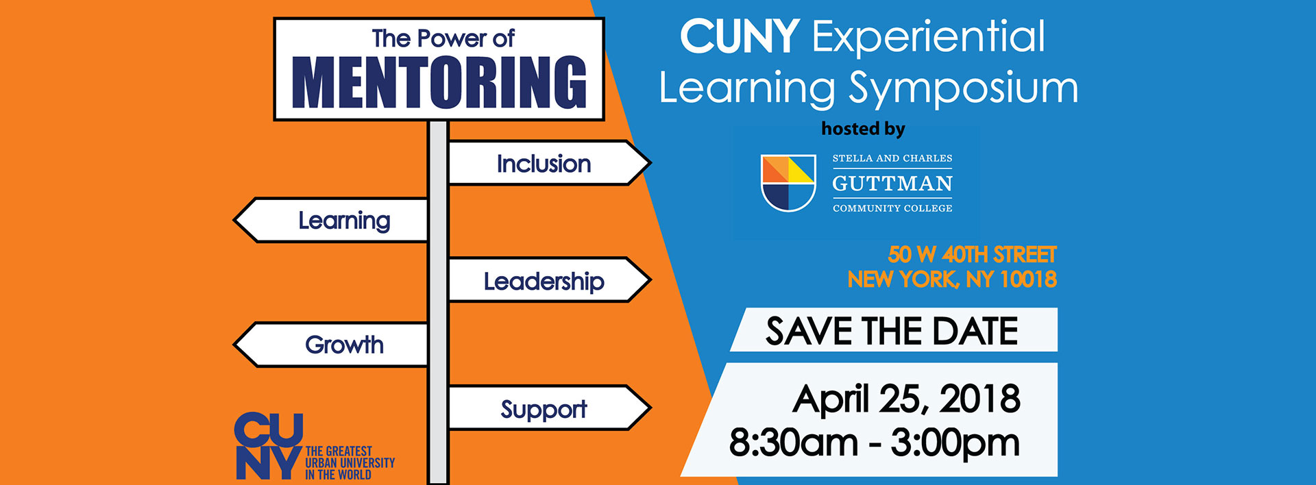 CUNY Experiential Learning Symposium: The Power of Mentoring. Save the Date: April 25, 2018, 8:30 am to 3:00 pm, Guttman Community College