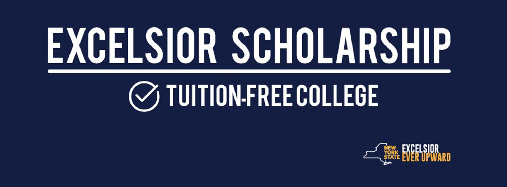 Excelsior Scholarship: Tuition-Free College in New York State, with link to the scholarship application page