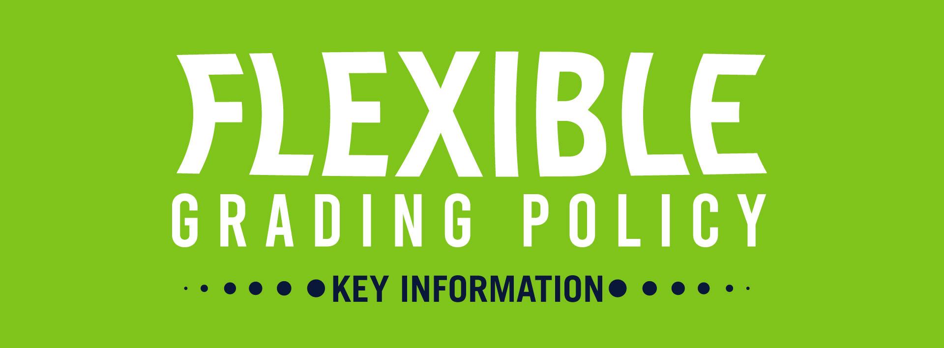 Flexible Grading Policy - key information