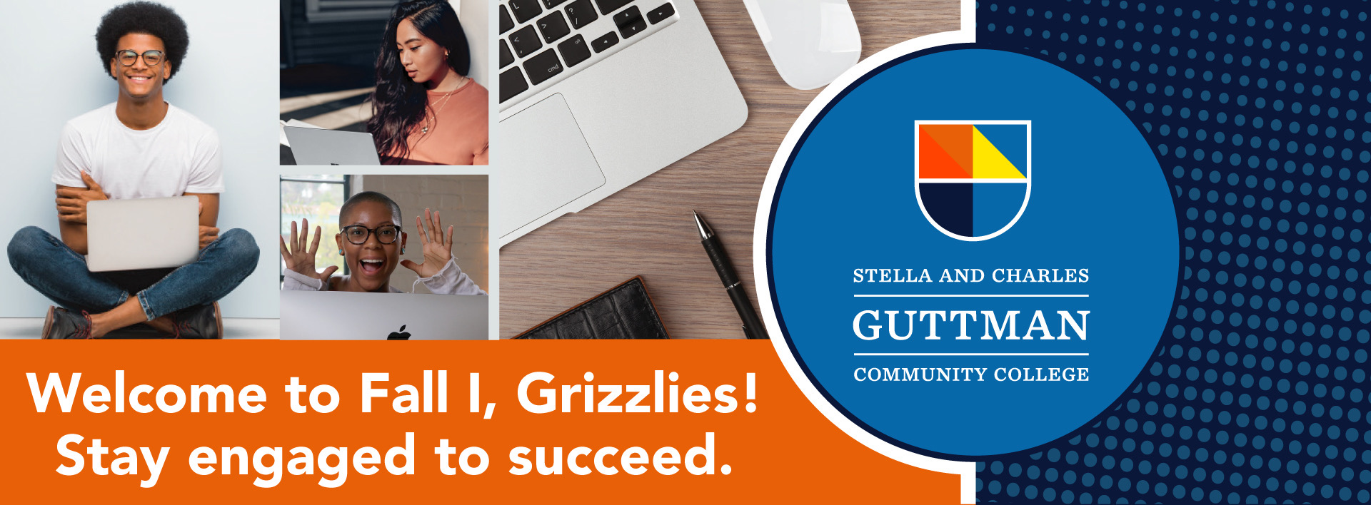Welcome to Fall I, Grizzlies! Stay engaged to succeed.