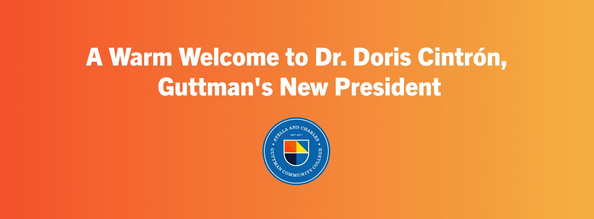 A Warm Welcome to Dr. Doris Cintrón, Guttman's New President