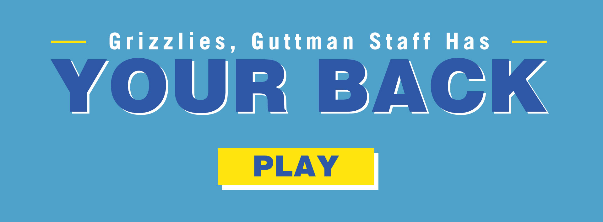 Grizzlies, Guttman staff has your back! click to play video