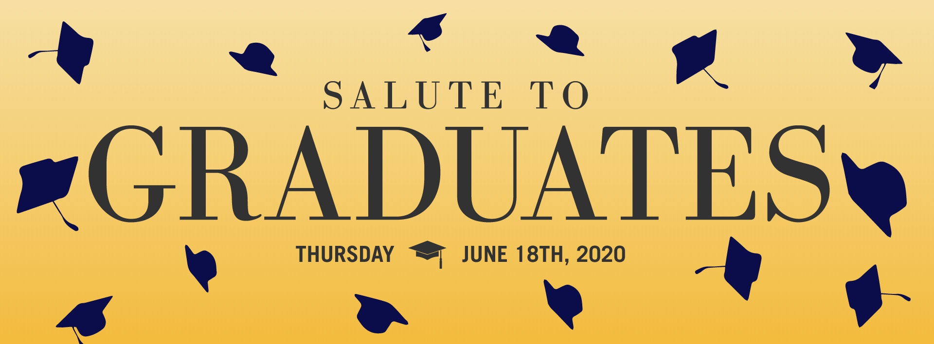 Salute to Graduates ceremony, june 18 at 10 am