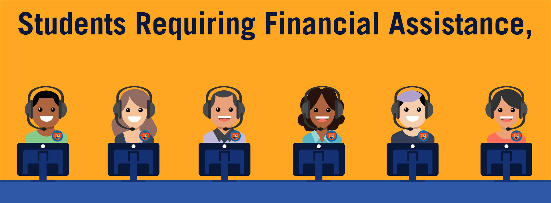 Students requiring financial assistance,