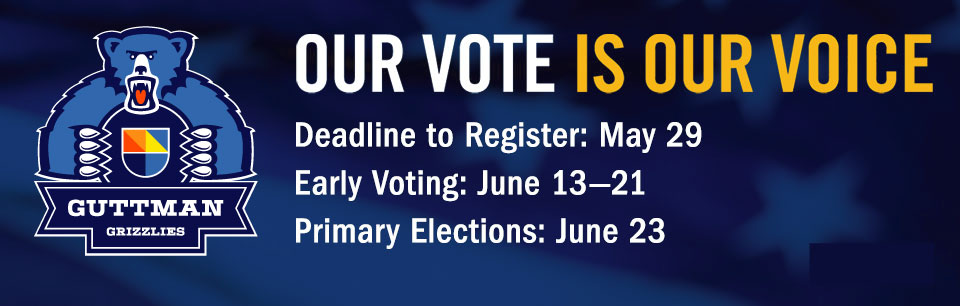 Our vote is our voice. Deadline to register: May 29. Early voting: June 13-21. Primary election: June 23