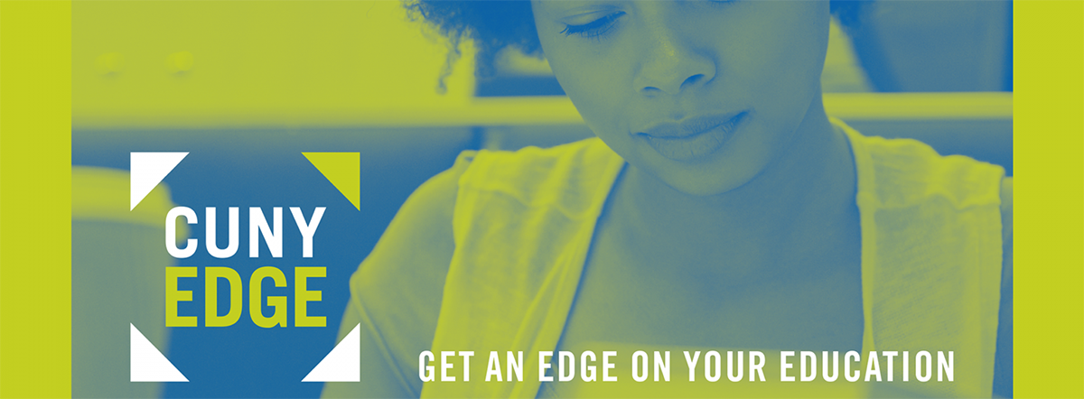 "Banner featuring the phrase, ""CUNY EDGE- Get an Edge on Your Education"""