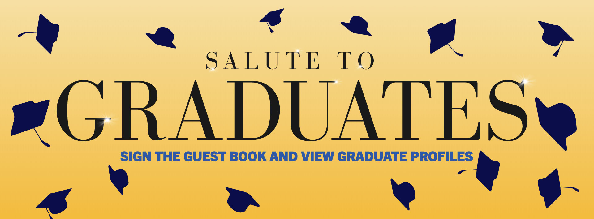 Sign the Salute to Graduates Guest Book and View Graduate Profiles