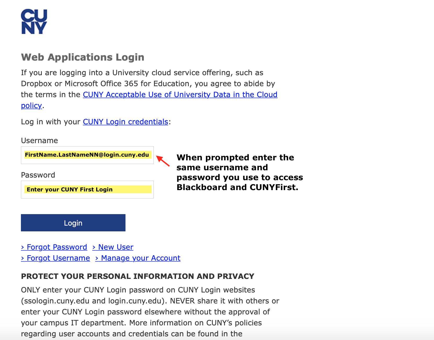 When prompted, enter the same username and password you use to access Blackboard and CUNYfirst.