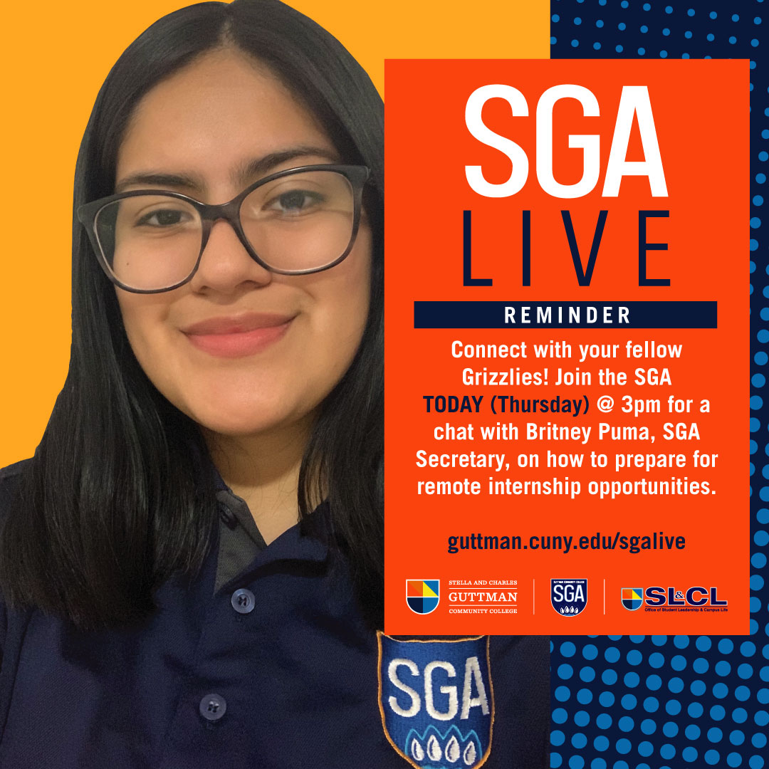 Today at 3 pm , join the SGA live on guttman.cuny.edu/sgalive to chat with SGA secretary Britney Puma about remote internship opportunities
