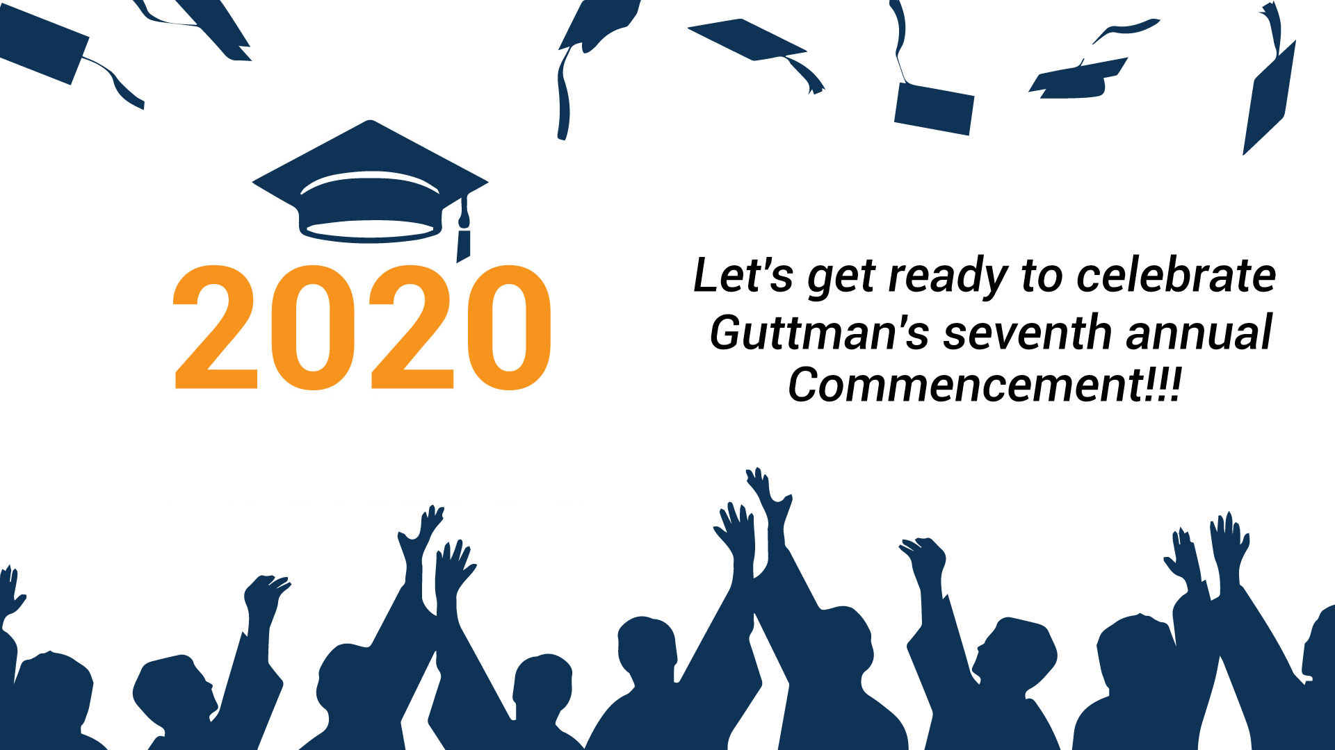 Let's get ready to celebrate Guttman's seventh commencement