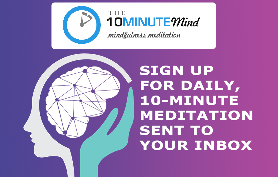 Sign up for daily 10-minute meditations delivered to your inbox