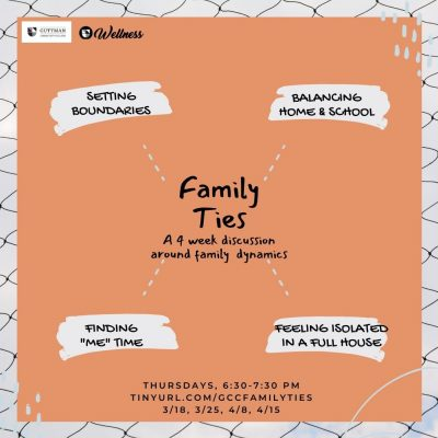 Family Ties events on 4/8 and 4/15 at 6:30 pm at tinyurl.com/gccfamilyties