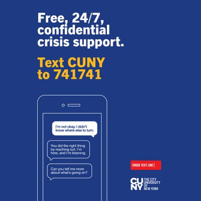 CUNY crisis text line - text CUNY to 741741 for free, confidential crisis support